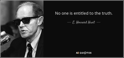 quote-no-one-is-entitled-to-the-truth-e-howard-hunt-60-38-42