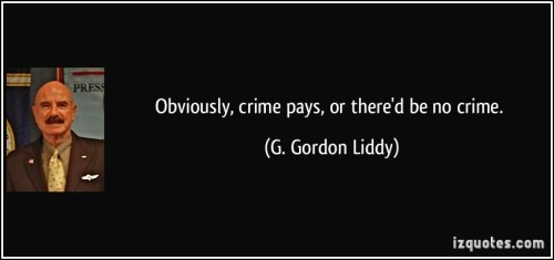 quote-obviously-crime-pays-or-there-d-be-no-crime-g-gordon-liddy-247505